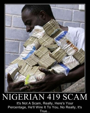 Nigerian 419 Scam - Not A Way to Get Rich